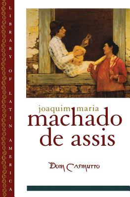 Dom Casmurro By Assis, Joaquim Maria Machado De/ Gledson, John A. (TRN)/ Hansen, Jopo Adolfo (CON)