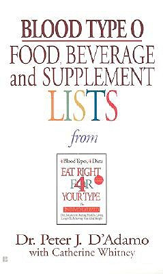 Blood Type O Food, Beverage, And Supplemental Lists By D'Adamo, Peter J./ Whitney, Catherine